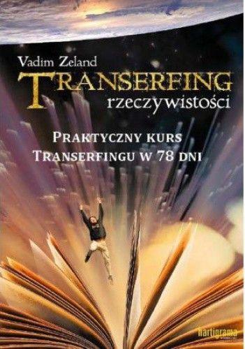 Kreowanie własnego świata - Transerfing rzeczywistości